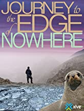 Journey to the Edge of Nowhere