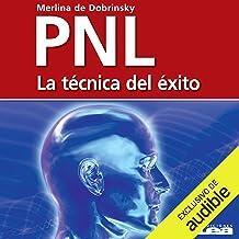 PNL: La técnica del éxito