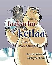 Jääkarhu keilaa: Satu ilman sanoja (Stories Without Words Book 1)