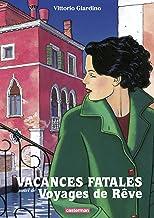 Vacances fatales - Voyages de rêve (French Edition)