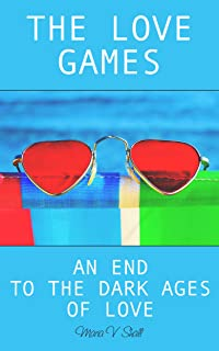 The Love Games. An End to the Dark Ages of Love. Prelude.
