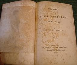 The Life of John Randolph of Roanoke (2 Volumes, complete)