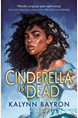 Cinderella Is Dead: Kalynn Bayron Kindle Edition