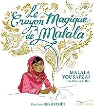 Le crayon magique de Malala (French Edition)