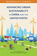 Advancing Urban Sustainability in China and the United States: Proceedings of a Workshop (English Edition)