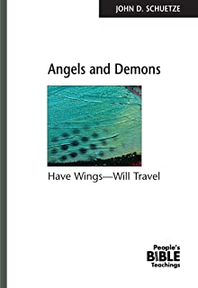 Angels and Demons: Have Wings - Will Travel (People's Bible Teachings)