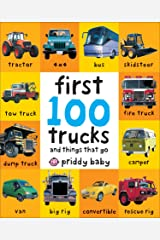 First 100 Trucks: And Things that Go Kindle Edition