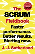 The Scrum Fieldbook: Faster performance. Better results. Starting now. (English Edition)