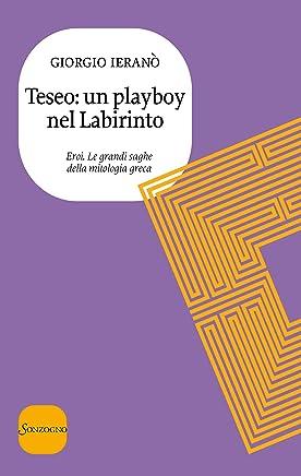 Teseo: un playboy nel Labirinto (Eroi. Le grandi saghe della mitologia greca Vol. 4)