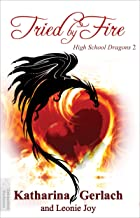 Tried by Fire (High School Dragons Book 2)