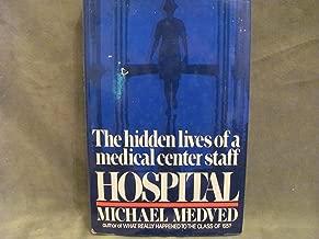 Hospital: The Hidden Lives of a Medical Center Staff