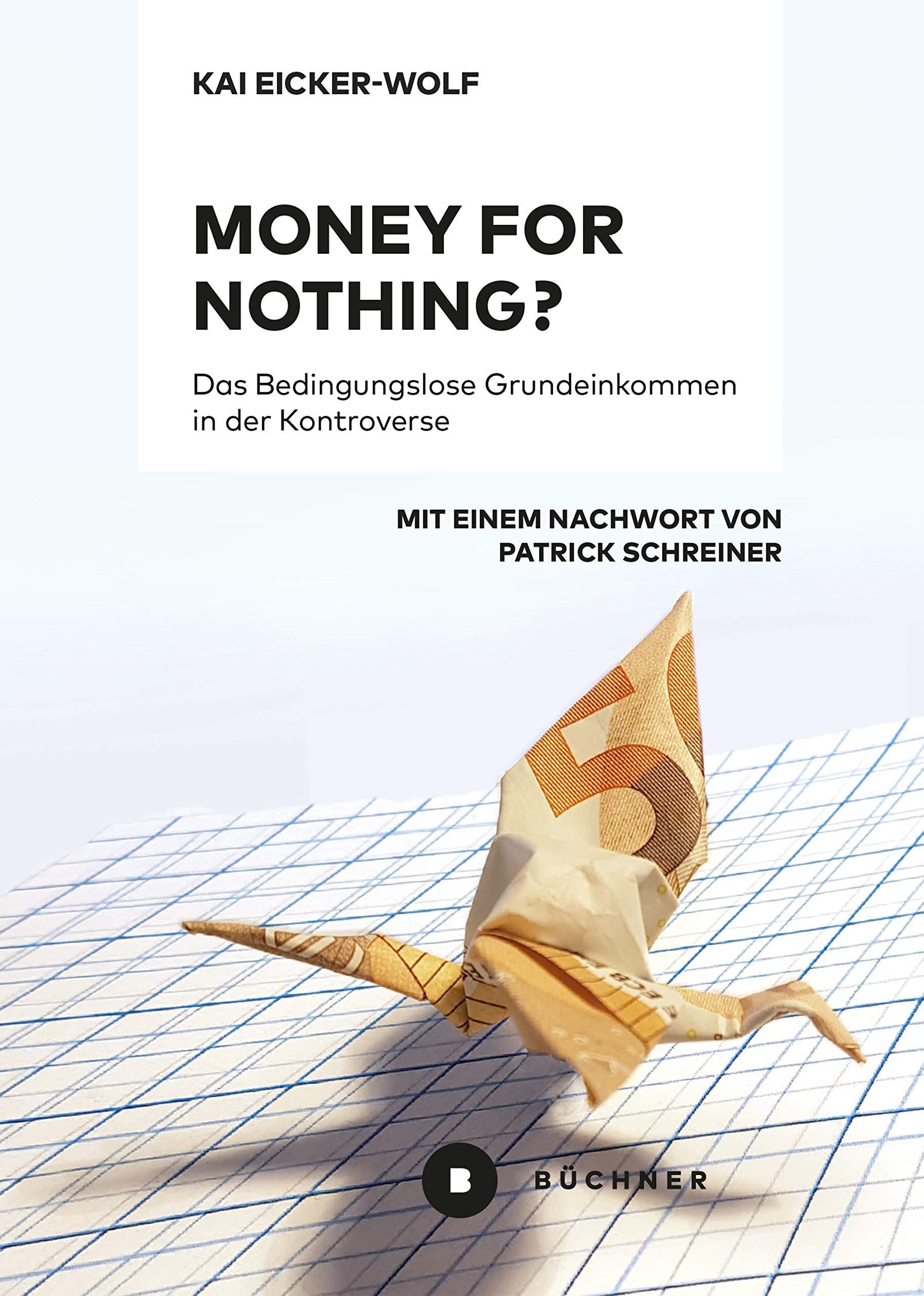 Money for nothing?: Das Bedingungslose Grundeinkommen in der Kontroverse (German Edition)