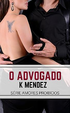 O Advogado: Amores proibidos - Livro 1