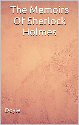 The Memoirs Of Sherlock Holmes: (Annotated) (English Edition)