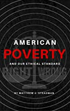 American Poverty and Our Ethical Standard