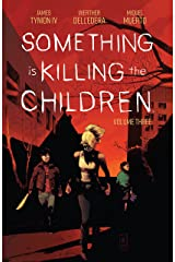 Something is Killing the Children Vol. 3 Kindle Edition