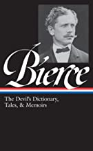 Ambrose Bierce: The Devil's Dictionary, Tales, and Memoirs: The Devil's Dictionary, Tales, and Memoirs: In the Midst of Li...