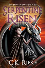Serpentine Risen: An Action and Adventure Fantasy (The Dragon Sands Book 3)