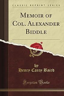 Memoir of Col. Alexander Biddle (Classic Reprint)