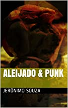 Aleijado & Punk (Esculturas Livro 1)