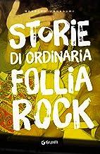 Scaricare Libri Storie di ordinaria follia rock PDF