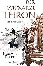 Der Schwarze Thron 3 - Die Kriegerin: Roman (German Edition)