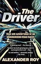 Driver: True Life Adventures of an Underground Road Racer