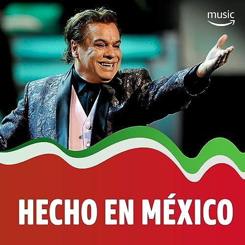 Hecho en México by Spain, Natalia Lafourcade, Alejandra Guzmán, José José, José Alfredo Jiménez, Luis Miguel, Gloria Trevi, Jorge Negrete, Lucha Villa, ...