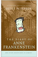 The Diary of Anne Frankenstein: And Other Adventures in Comedy Kindle Edition