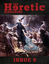 The Heretic Magazine - Issue 9