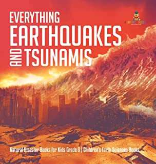 Everything Earthquakes and Tsunamis - Natural Disaster Books for Kids Grade 5 - Children's Earth Sciences Books