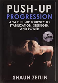 Push-up Progression: A 24 Push-up Journey to Stabilization, Strength and Power