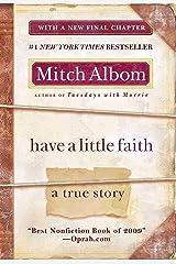 Have a Little Faith: A True Story Kindle Edition