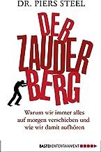 Der Zauderberg: Warum wir immer alles auf morgen verschieben und wie wir damit aufhören (German Edition)