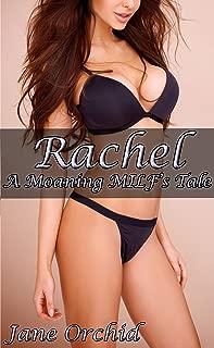 Rachel: A Moaning MILF's Tale
