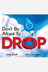 Don't Be Afraid to Drop: A Picture Book About Trying Something New Kindle Edition