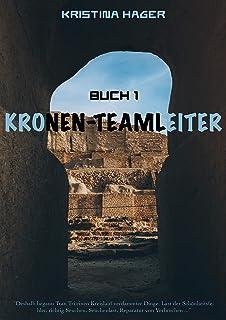 Kronen-Teamleiter (Buch 1) (German Edition)