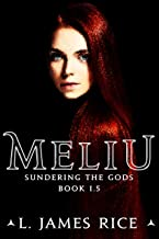 Meliu (Sundering the Gods Book 2)
