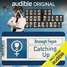 Catching Up: This Is Your Pilot Speaking, An Audible Original Pilot
