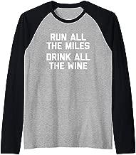 Run All The Miles, Drink All The Wine T-Shirt funny running Raglan Baseball Tee