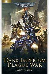 Plague War (Dark Imperium: Warhammer 40,000 Book 2) Kindle Edition