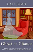 Ghost of a Chance (Maggie Mulgrew Mysteries Book 1) (English Edition)