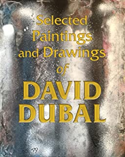 Selected Paintings and Drawings of David Dubal