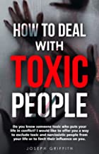 HOW TO DEAL WITH TOXIC PEOPLE: Do you know someone toxic in your life? I would like to offer you a way to exclude toxic an...