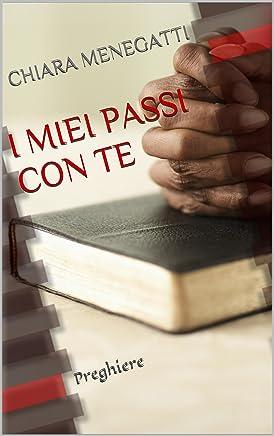 I MIEI PASSI CON TE: Preghiere