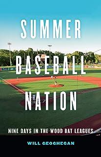 Summer Baseball Nation: Nine Days in the Wood Bat Leagues