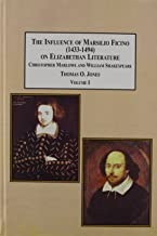 The Influence of Marsilio Ficino, 1433-1494 on Elizabethan Literature: Christopher Marlowe and William Shakespeare