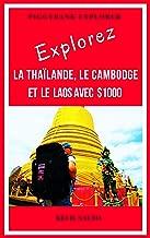 Explorez la Thaïlande, le Cambodge et le Laos avec $1000 (French Edition)