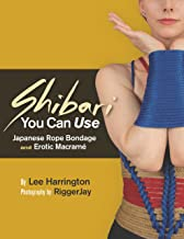 Shibari You Can Use: Japanese Rope Bondage and Erotic Macramé (English Edition)