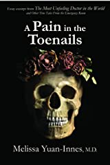 A Pain in the Toenails: Essay excerpt from The Most Unfeeling Doctor in the World (Unfeeling Doctor Series) Kindle Edition